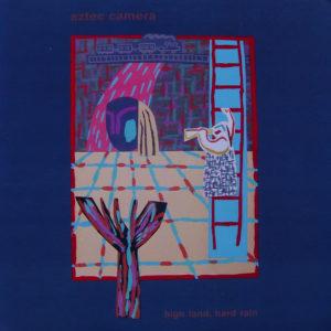 High Land, Hard Rain album cover by Aztec Camera