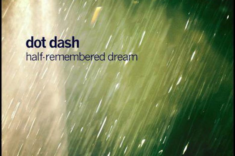 Half-Remembered Dream album cover from Dot Dash