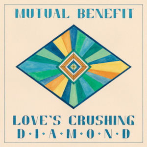 Love's Crushing Diamond album cover from Mutual Benefit