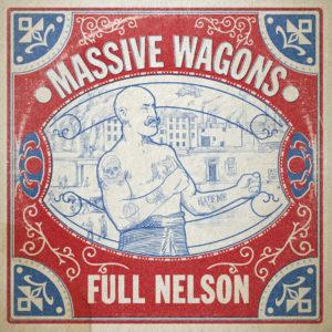 Full Nelson album cover from Massive Wagons