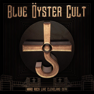 Hard Rock Live Cleveland 2014 Album Cover By Blue Oyster Cult