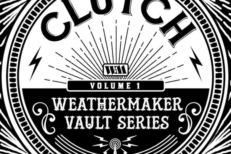 Clutch Weathermaker Vault Series