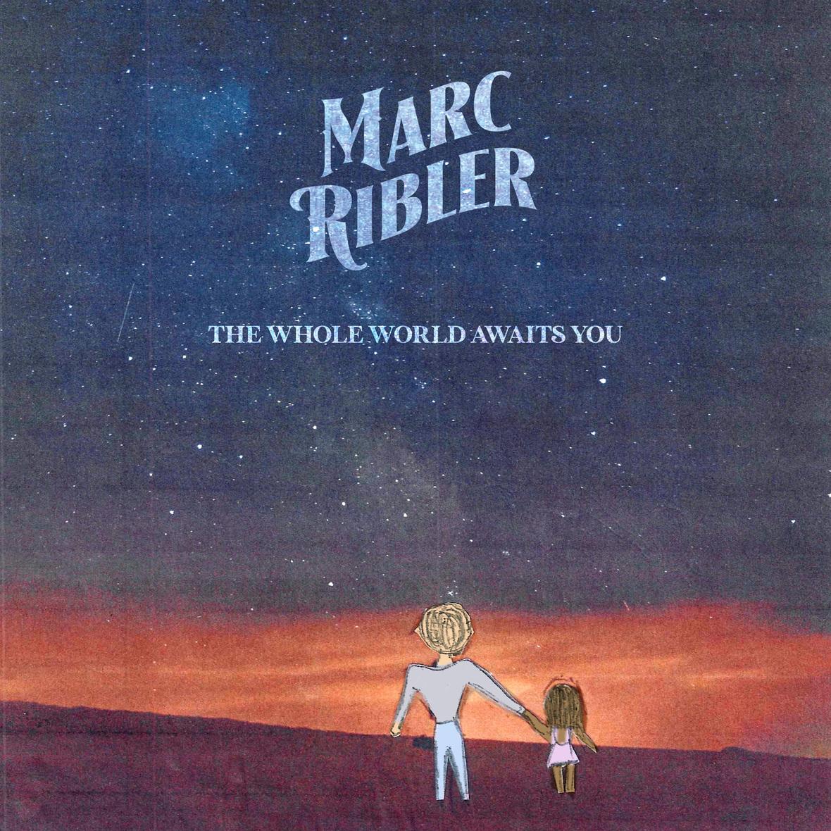 Marc Ribler, The Whole World Awaits You, Selective Memory